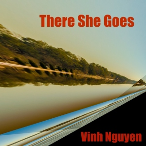 There-She-Goes-Musical-Track-By-Vinh-Nguyen-Cover-Art-01