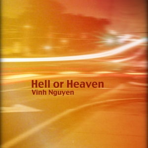 Hell or Heaven Cover Art By Vinh Nguyen