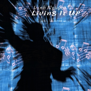 Living It Up Music Cover Art By Vinh Nguyen
